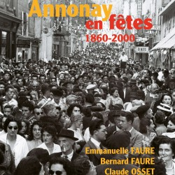 Annonay en fêtes, 1860-2000