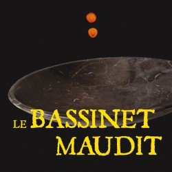 Le Bassinet Maudit