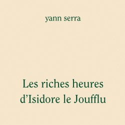 Les Riches Heures d'Isidore...
