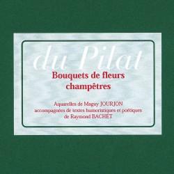 Du Pilat, Bouquets de...